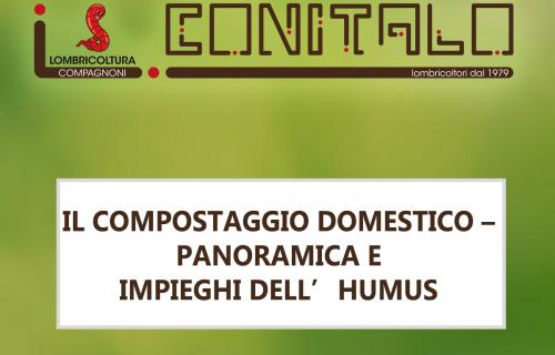 IL COMPOSTAGGIO DOMESTICO – PANORAMICA E IMPIEGHI DELL'HUMUS