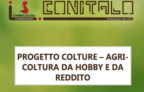 PROGETTO COLTURE – AGRICOLTURA DA HOBBY E DA REDDITO