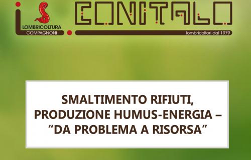 """SMALTIMENTO RIFIUTI, PRODUZIONE HUMUS-ENERGIA – """"DA PROBLEMA A RISORSA"""""""