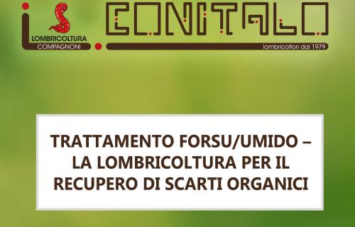TRATTAMENTO FORSU/UMIDO –  LA LOMBRICOLTURA PER IL RECUPERO DI SCARTI ORGANICI