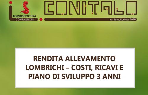RENDITA ALLEVAMENTO LOMBRICHI – COSTI, RICAVI E PIANO DI SVILUPPO 3 ANNI