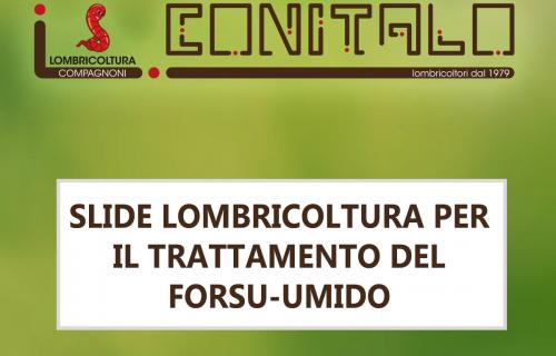 SLIDE LOMBRICOLTURA PER IL TRATTAMENTO DEL FORSU-UMIDO