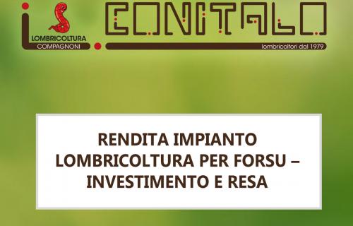 RENDITA IMPIANTO LOMBRICOLTURA PER FORSU – INVESTIMENTO E RESA