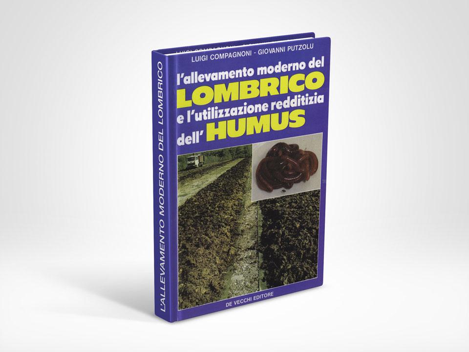 L'ALLEVAMENTO MODERNO DEL LOMBRICO E L'UTILIZZAZIONE REDDITIZIA DELL'HUMUS
