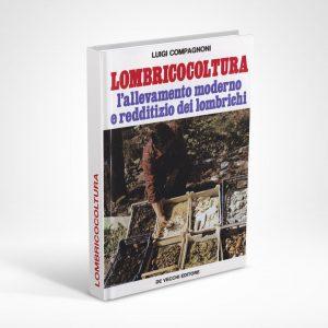 LOMBRICOCOLTURA - L'ALLEVAMENTO MODERNO E REDDITIZIO DEI LOMBRICHI